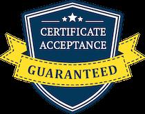 Certificate Acceptance Guaranteed